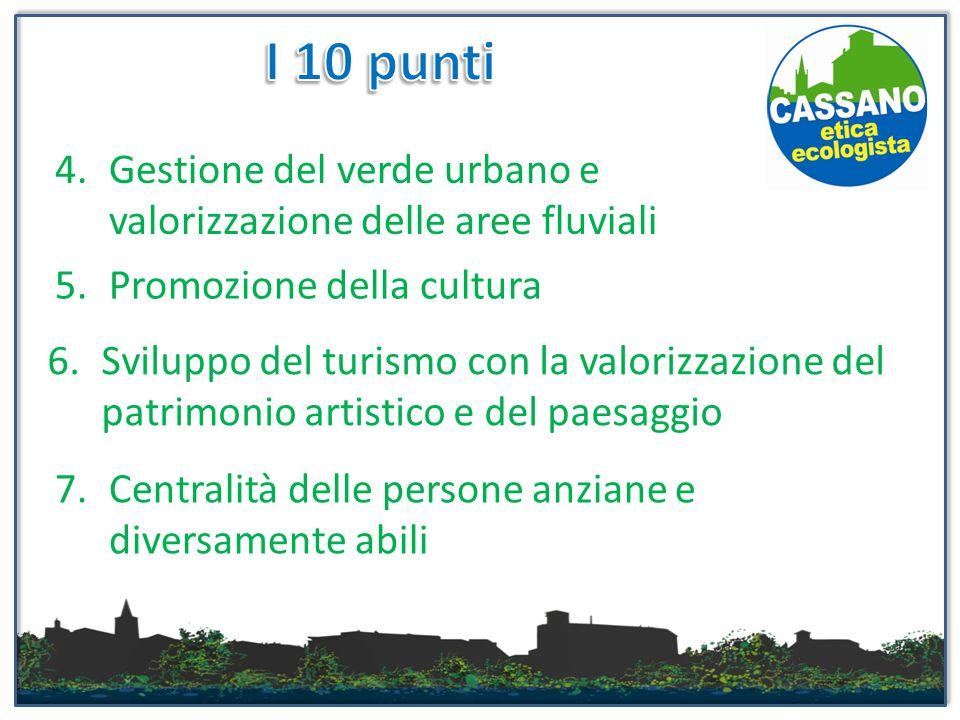 4.Gestione del verde urbano e valorizzazione delle aree fluviali 5.Promozione della cultura 6.Sviluppo del turismo con la valorizzazione del patrimoni