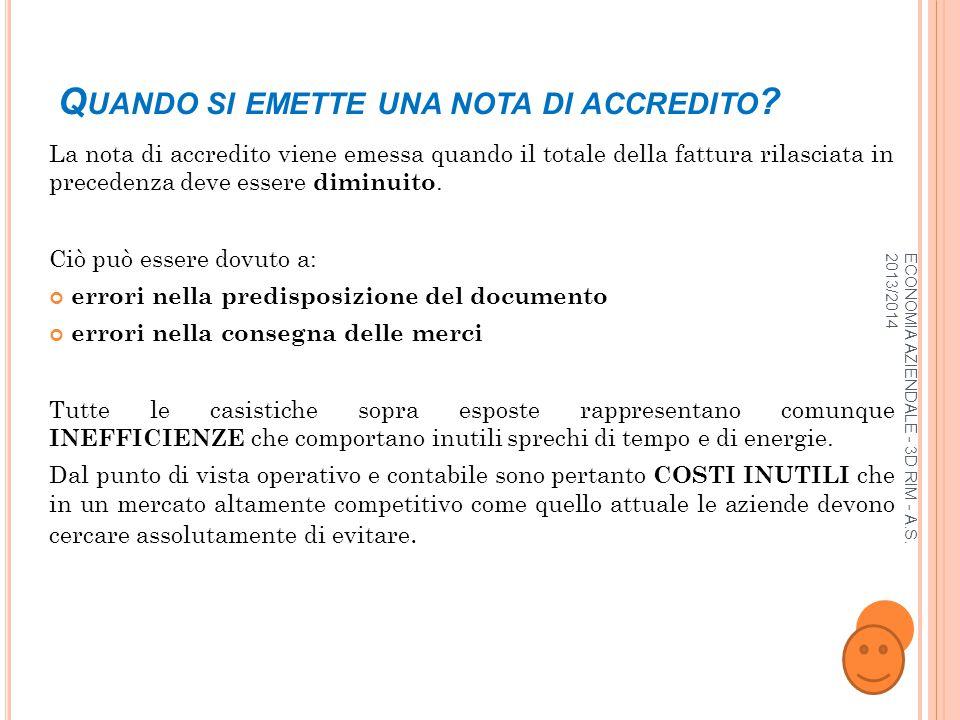 ECONOMIA AZIENDALE - 3D RIM - A.S. 2013/2014 Q UANDO SI EMETTE UNA NOTA DI ACCREDITO .