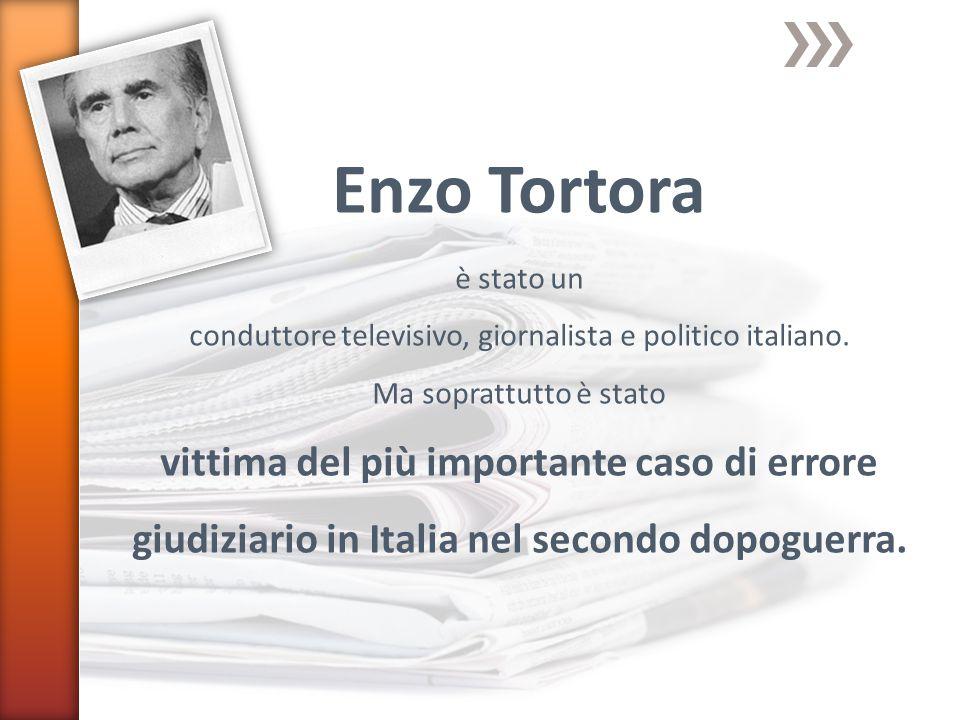 Enzo Tortora è stato un conduttore televisivo, giornalista e politico italiano.