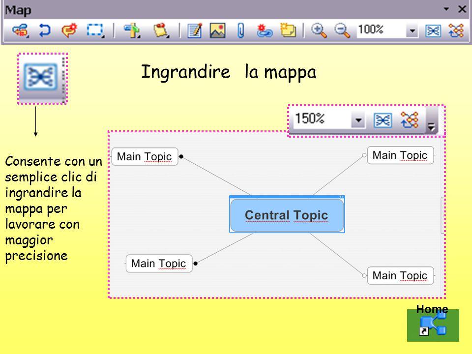 Ingrandire la mappa Consente con un semplice clic di ingrandire la mappa per lavorare con maggior precisione Home