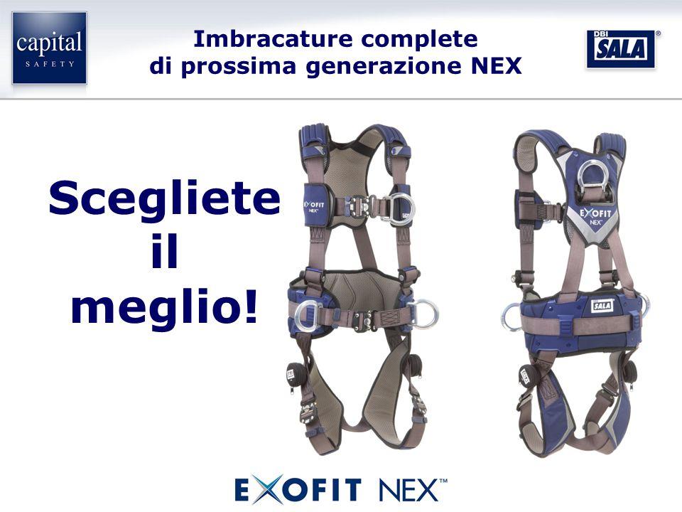 Imbracature complete di prossima generazione NEX Scegliete il meglio!