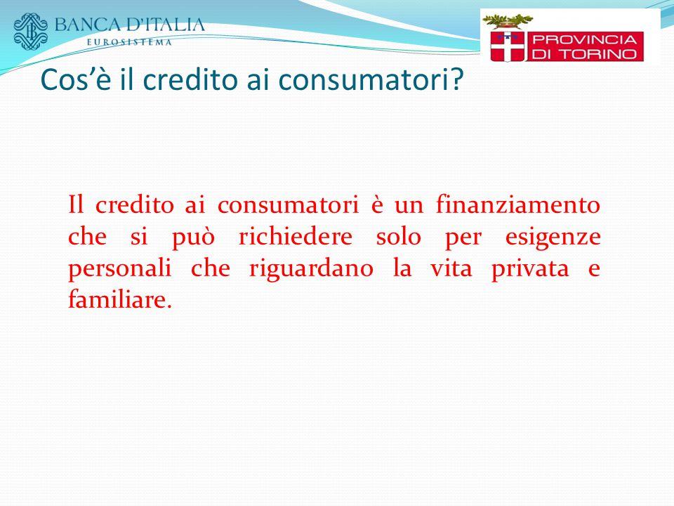 Cos'è il credito ai consumatori? Il credito ai consumatori è un finanziamento che si può richiedere solo per esigenze personali che riguardano la vita