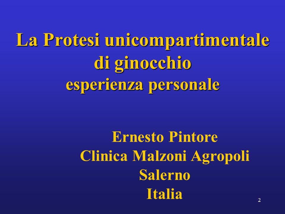 2 La Protesi unicompartimentale di ginocchio esperienza personale Ernesto Pintore Clinica Malzoni Agropoli Salerno Italia