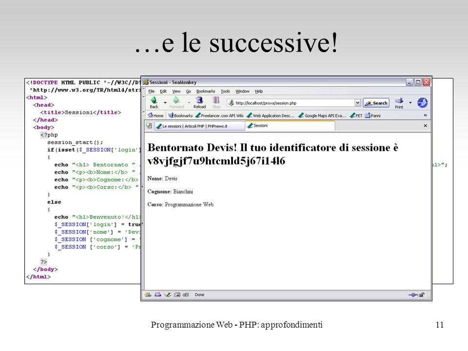 11 …e le successive! Programmazione Web - PHP: approfondimenti
