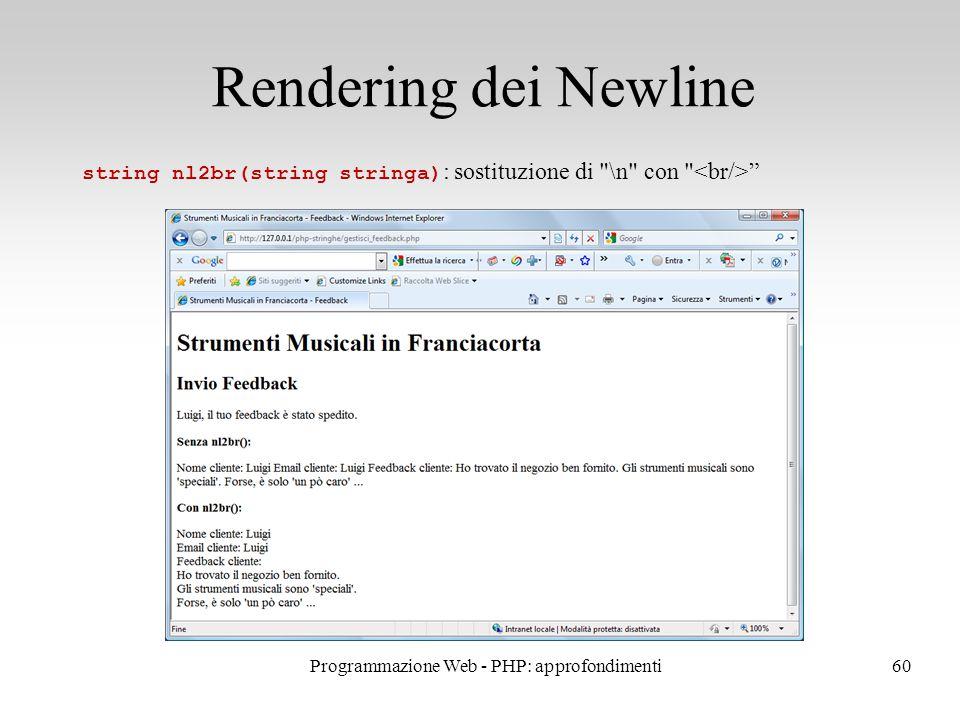 60 Rendering dei Newline string nl2br(string stringa) : sostituzione di \n con Programmazione Web - PHP: approfondimenti
