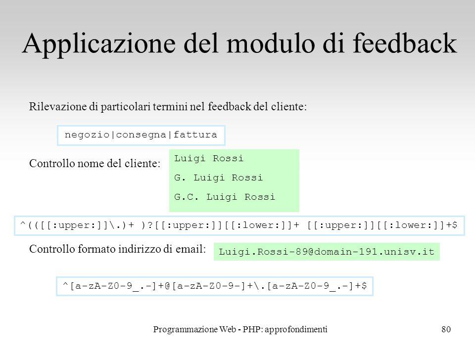 80 Applicazione del modulo di feedback Rilevazione di particolari termini nel feedback del cliente: Controllo nome del cliente: Controllo formato indi