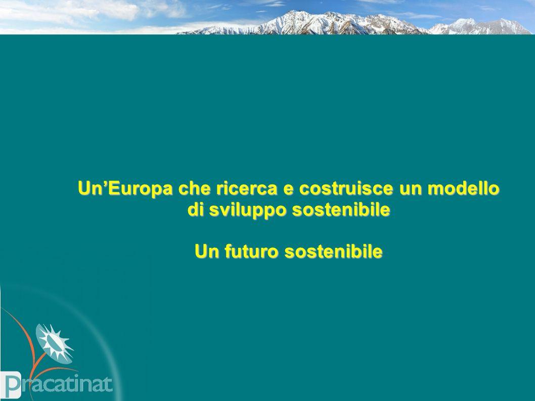 Un'Europa che ricerca e costruisce un modello di sviluppo sostenibile Un futuro sostenibile