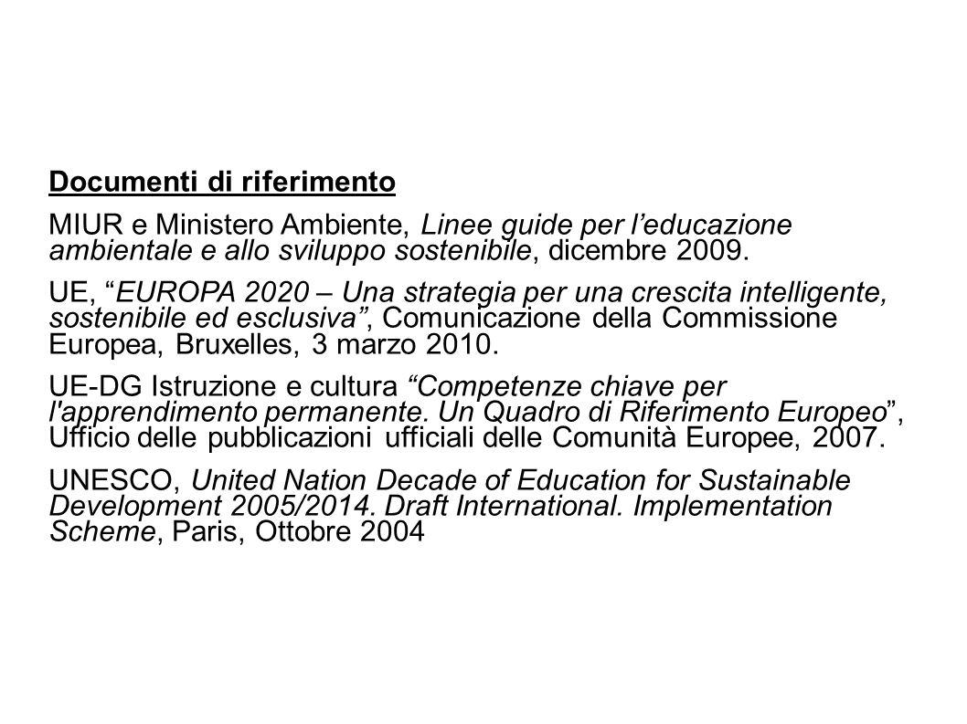 Documenti di riferimento MIUR e Ministero Ambiente, Linee guide per l'educazione ambientale e allo sviluppo sostenibile, dicembre 2009.