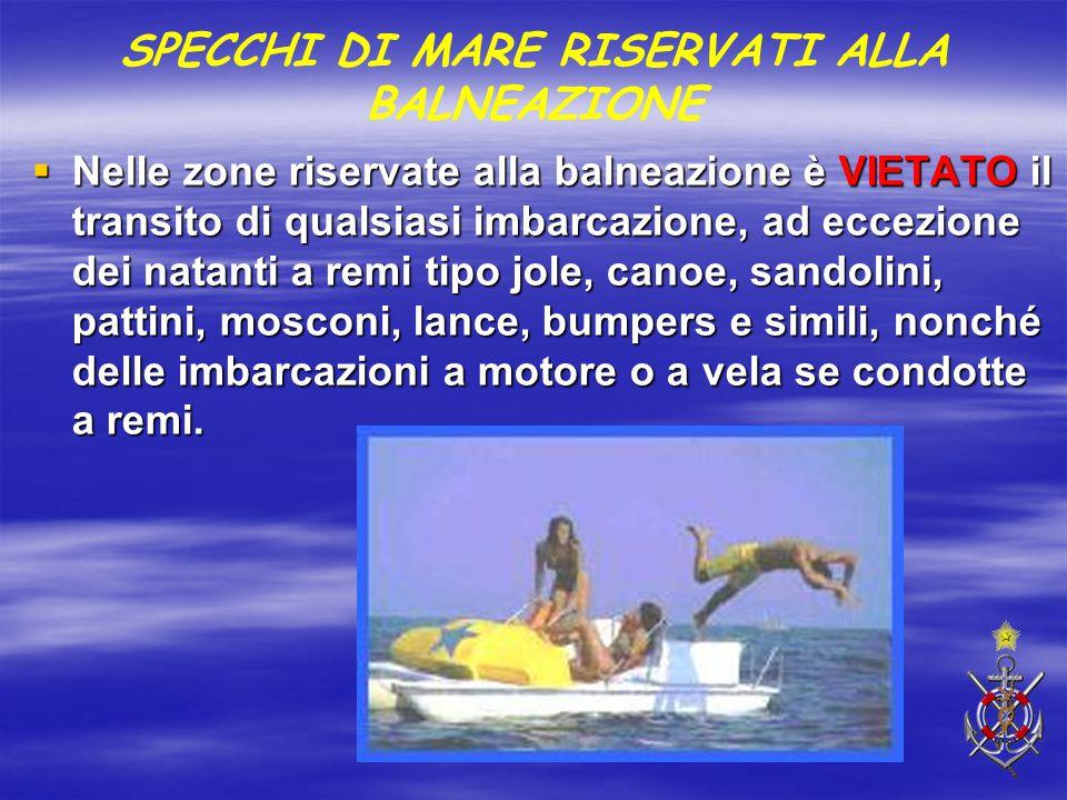  Nelle zone riservate alla balneazione è VIETATO il transito di qualsiasi imbarcazione, ad eccezione dei natanti a remi tipo jole, canoe, sandolini,