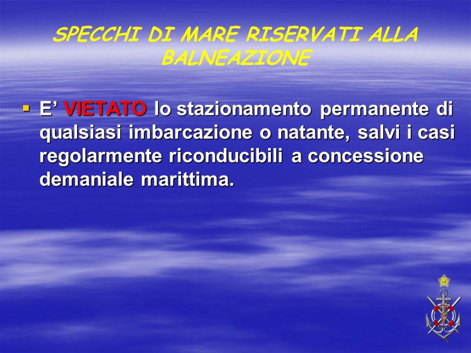  E' VIETATO lo stazionamento permanente di qualsiasi imbarcazione o natante, salvi i casi regolarmente riconducibili a concessione demaniale marittim