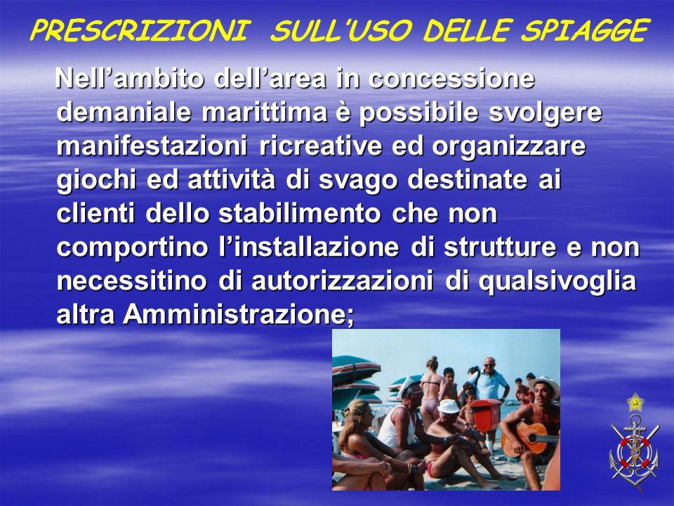 Nell'ambito dell'area in concessione demaniale marittima è possibile svolgere manifestazioni ricreative ed organizzare giochi ed attività di svago des