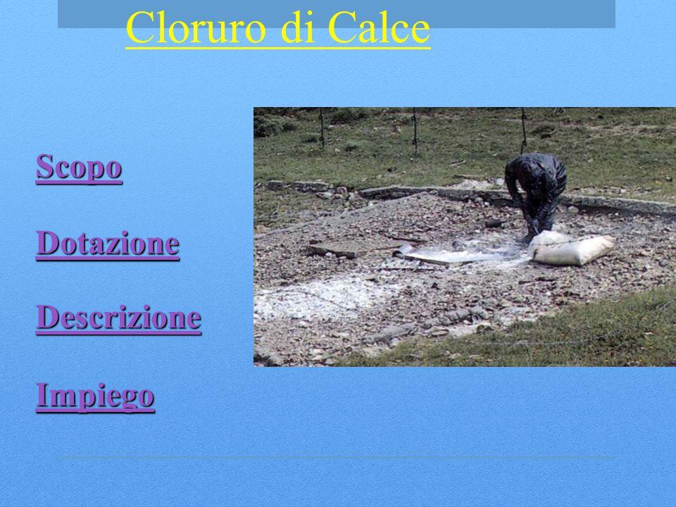 Impiego Scopo Dotazione Descrizione Cloruro di Calce