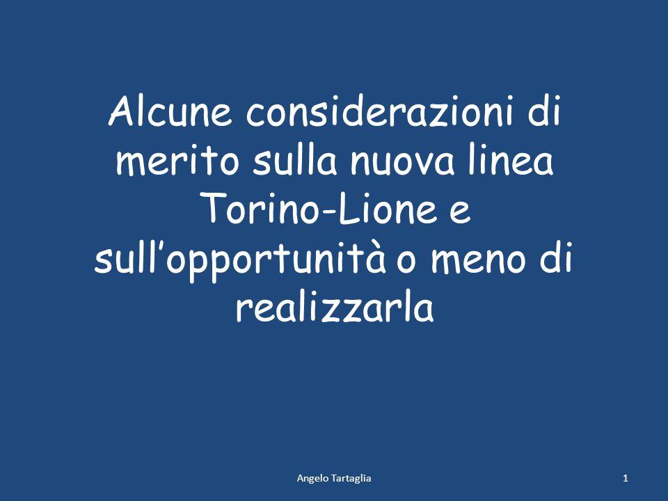 Alcune considerazioni di merito sulla nuova linea Torino-Lione e sull'opportunità o meno di realizzarla Angelo Tartaglia1