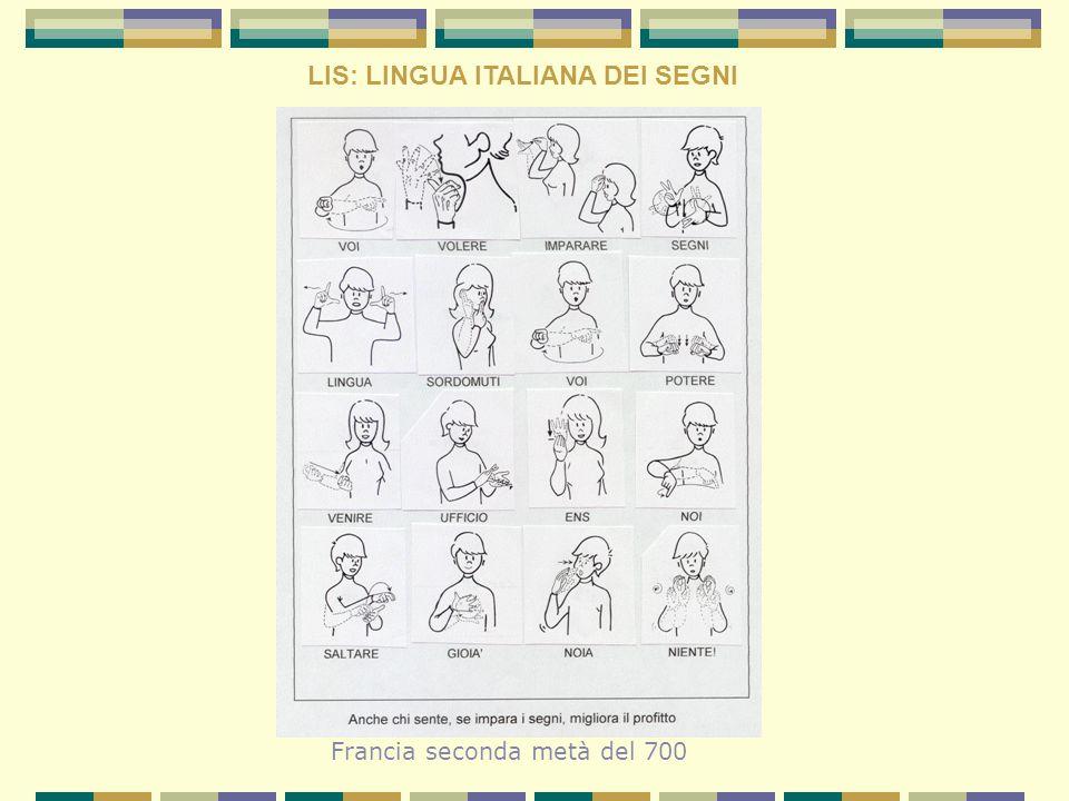 LIS: LINGUA ITALIANA DEI SEGNI Francia seconda metà del 700