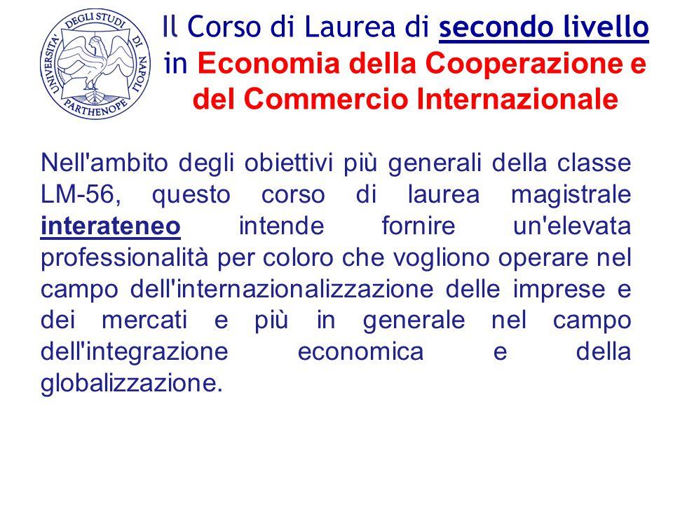 Il Corso di Laurea di secondo livello in Economia della Cooperazione e del Commercio Internazionale Nell'ambito degli obiettivi più generali della cla