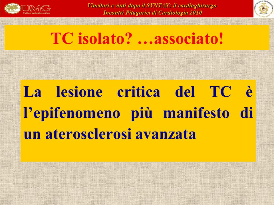 La lesione critica del TC è l'epifenomeno più manifesto di un aterosclerosi avanzata TC isolato.