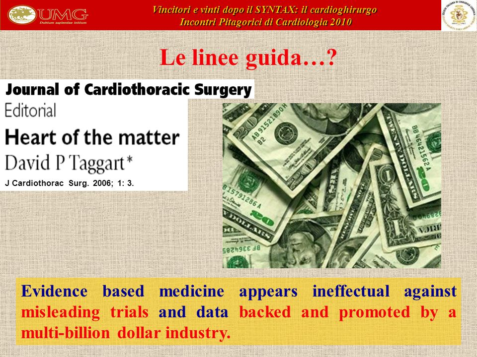 Le linee guida…? Evidence based medicine appears ineffectual against misleading trials and data backed and promoted by a multi-billion dollar industry