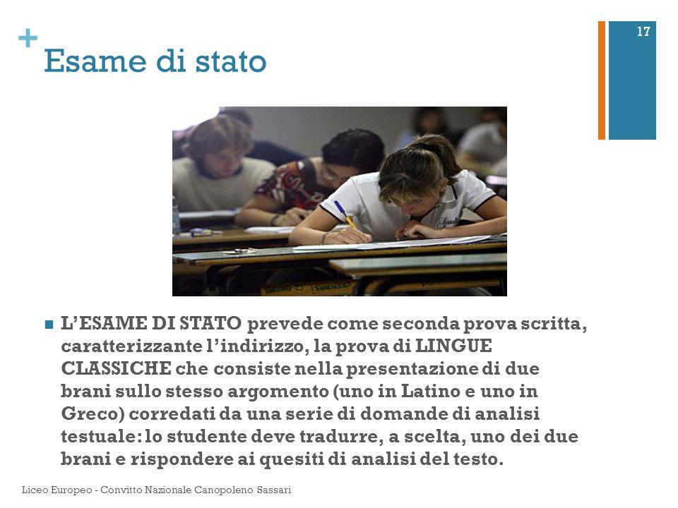 + Esame di stato L'ESAME DI STATO prevede come seconda prova scritta, caratterizzante l'indirizzo, la prova di LINGUE CLASSICHE che consiste nella pre