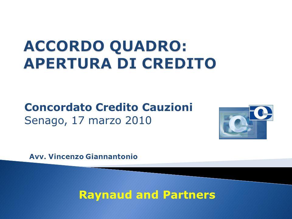 Concordato Credito Cauzioni Senago, 17 marzo 2010 Avv. Vincenzo Giannantonio Raynaud and Partners
