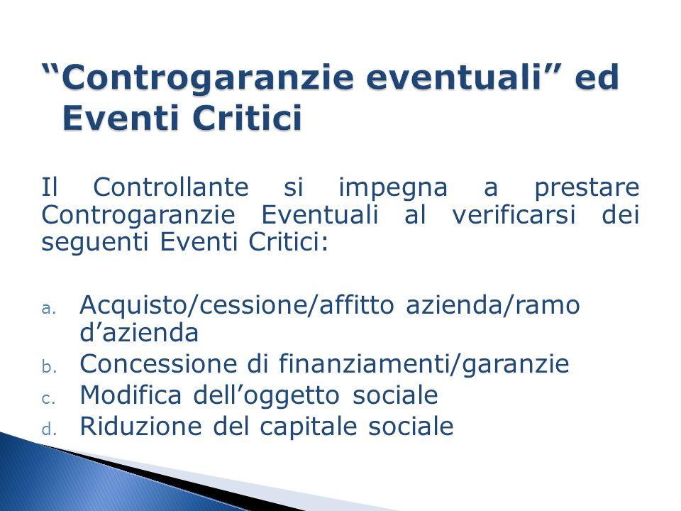 Il Controllante si impegna a prestare Controgaranzie Eventuali al verificarsi dei seguenti Eventi Critici: a.