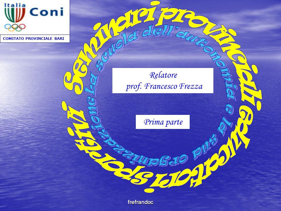 frefrandoc COMITATO PROVINCIALE BARI Relatore prof. Francesco Frezza Prima parte