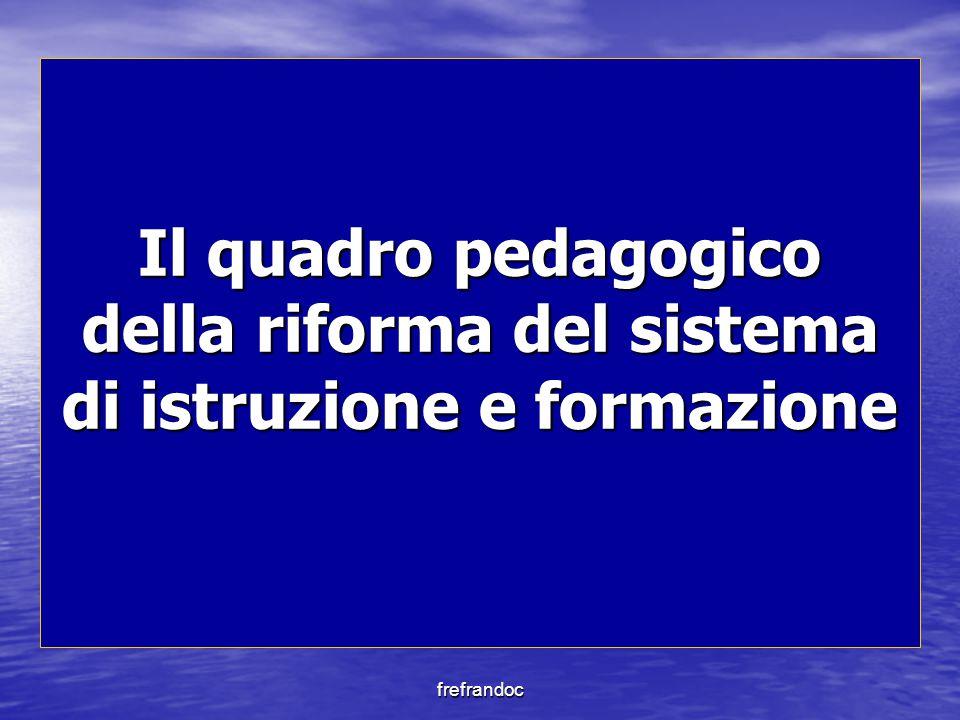 frefrandoc Il quadro pedagogico della riforma del sistema di istruzione e formazione