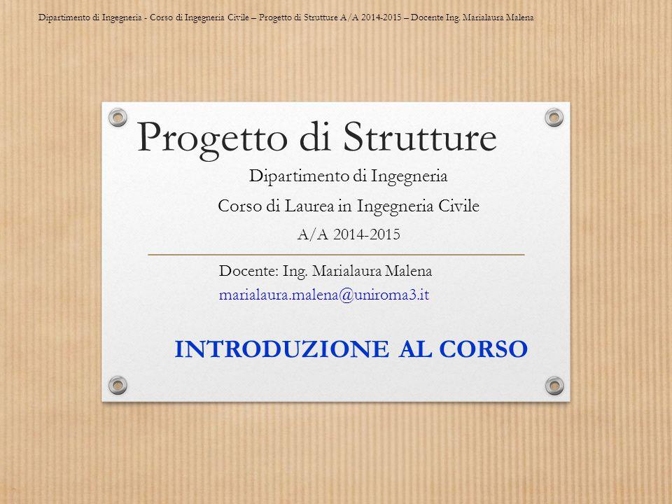 Dipartimento di Ingegneria - Corso di Ingegneria Civile – Progetto di Strutture A/A 2014-2015 – Docente Ing. Marialaura Malena Progetto di Strutture D