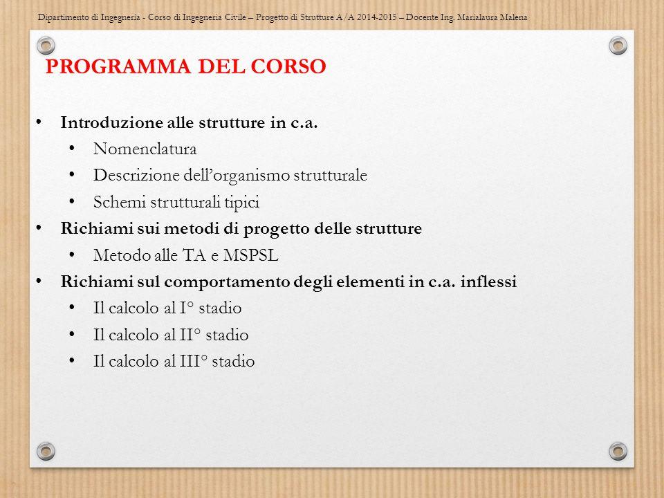 Dipartimento di Ingegneria - Corso di Ingegneria Civile – Progetto di Strutture A/A 2014-2015 – Docente Ing. Marialaura Malena PROGRAMMA DEL CORSO Int