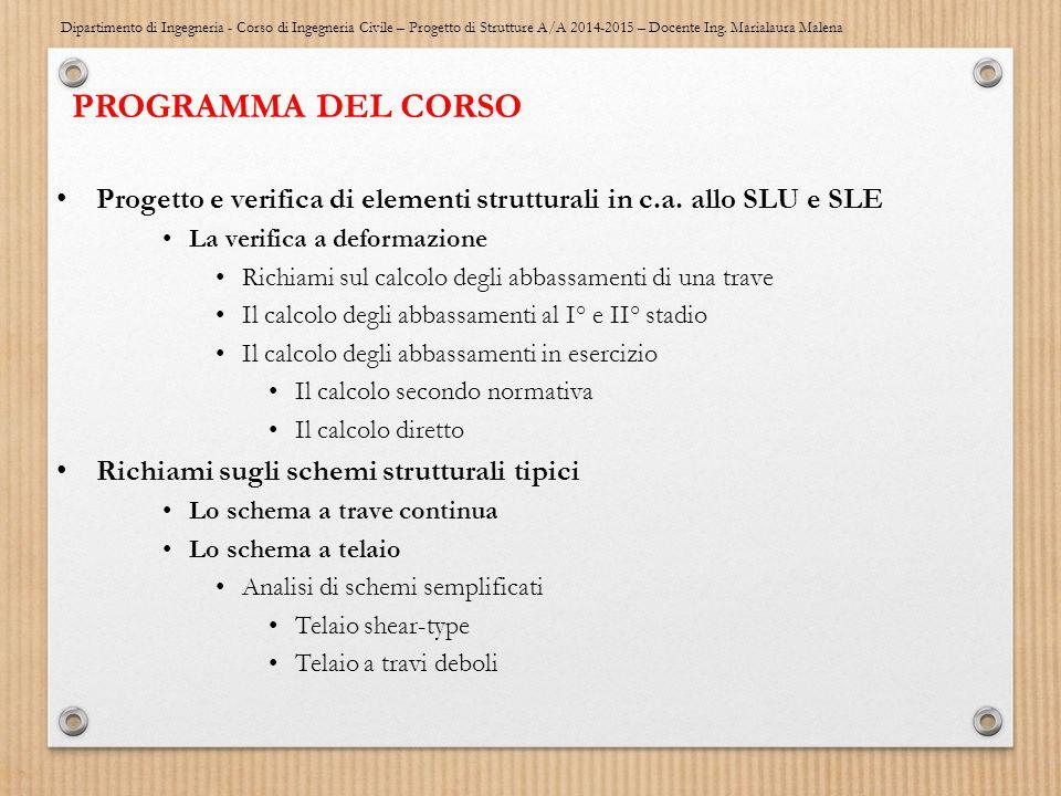 Dipartimento di Ingegneria - Corso di Ingegneria Civile – Progetto di Strutture A/A 2014-2015 – Docente Ing. Marialaura Malena PROGRAMMA DEL CORSO Pro