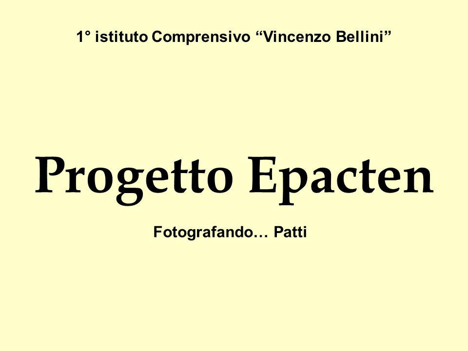 """1° istituto Comprensivo """"Vincenzo Bellini"""" Progetto Epacten Fotografando… Patti"""