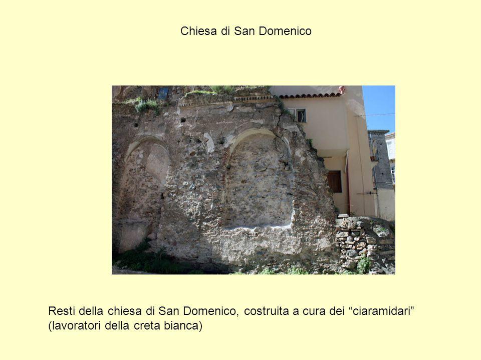 """Chiesa di San Domenico Resti della chiesa di San Domenico, costruita a cura dei """"ciaramidari"""" (lavoratori della creta bianca)"""