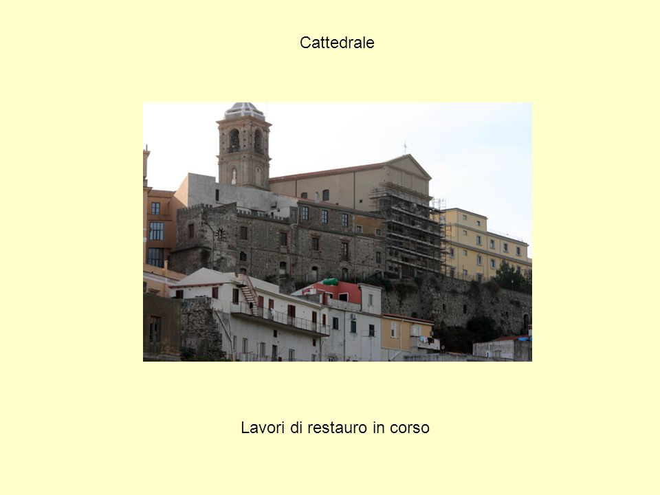Cattedrale Lavori di restauro in corso