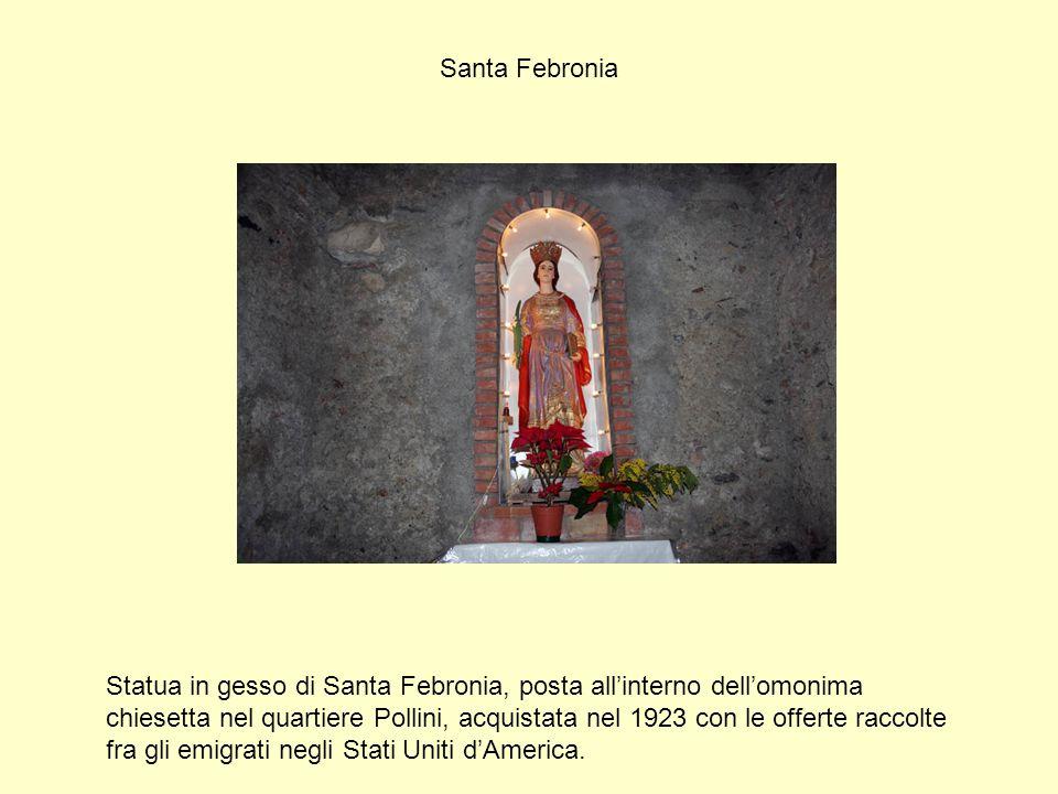 Santa Febronia Statua in gesso di Santa Febronia, posta all'interno dell'omonima chiesetta nel quartiere Pollini, acquistata nel 1923 con le offerte r