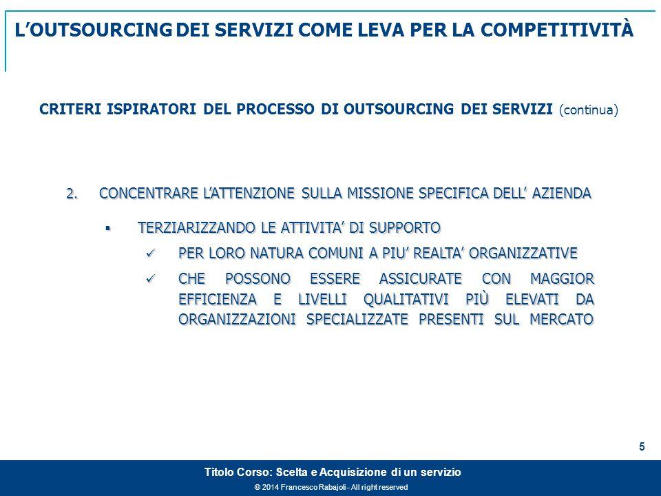 © 2014 Francesco Rabajoli - All right reserved 5 Titolo Corso: Scelta e Acquisizione di un servizio 2.