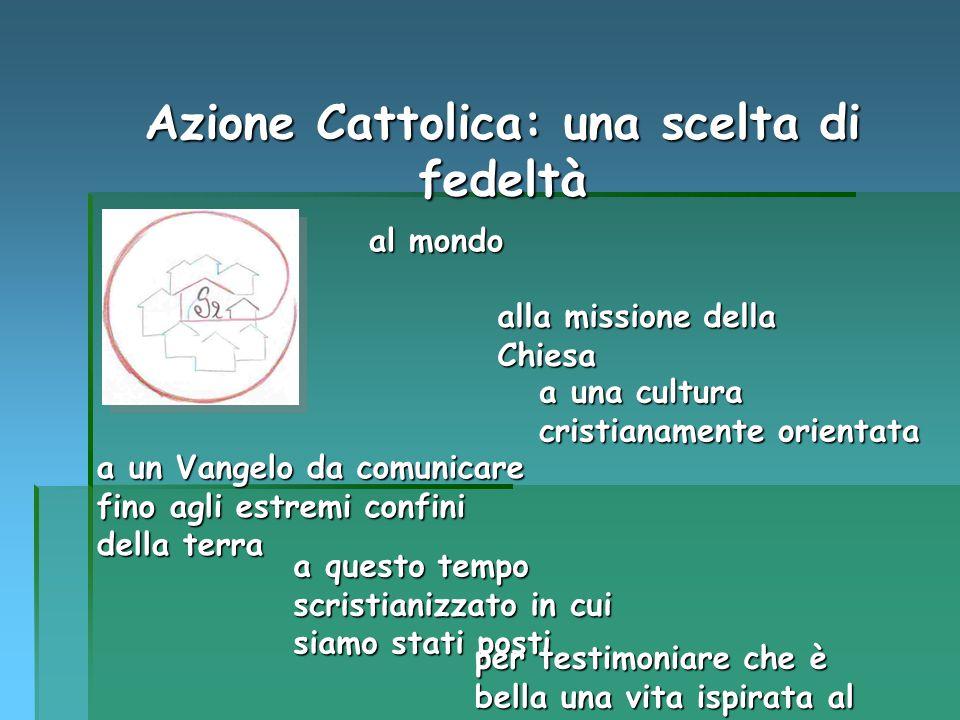 Azione Cattolica: una scelta di fedeltà!