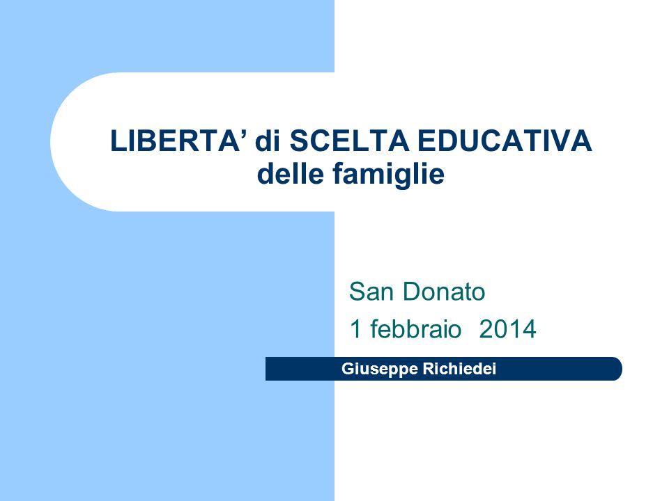Giuseppe Richiedei LIBERTA' di SCELTA EDUCATIVA delle famiglie San Donato 1 febbraio 2014