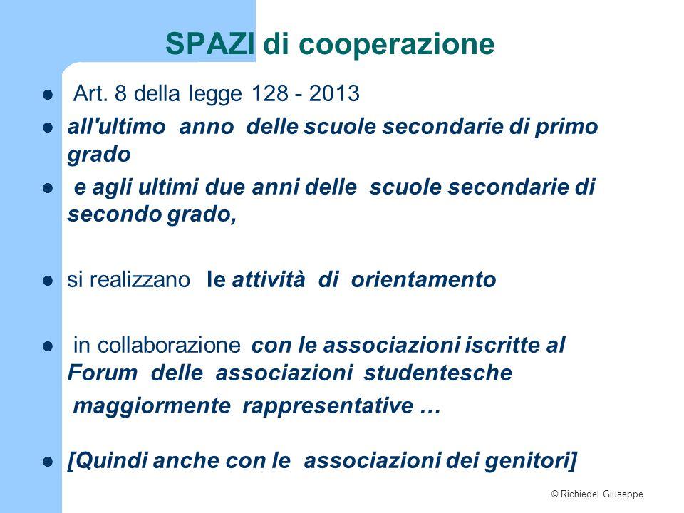 © Richiedei Giuseppe SPAZI di cooperazione Art. 8 della legge 128 - 2013 all'ultimo anno delle scuole secondarie di primo grado e agli ultimi due anni