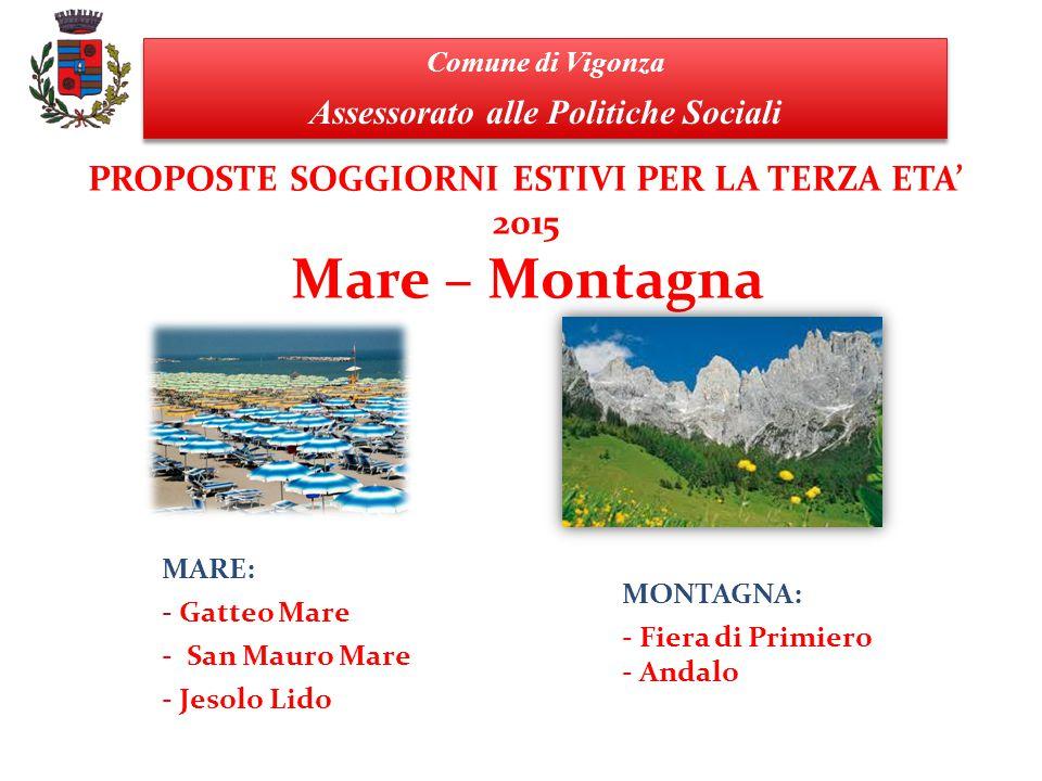 Proposte 2015 LOCALITA'PERIODOPREZZO SUP.SINGOLA MAREMARE GATTEO MARE (15 doppie+2 singole) S.