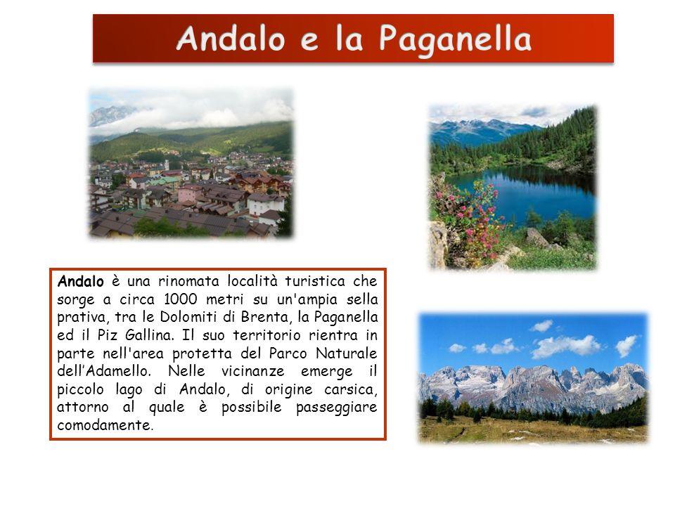 Andalo è una rinomata località turistica che sorge a circa 1000 metri su un'ampia sella prativa, tra le Dolomiti di Brenta, la Paganella ed il Piz Gal