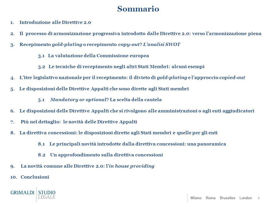 Sommario 2 1. Introduzione alle Direttive 2.0 2. Il processo di armonizzazione progressiva introdotto dalle Direttive 2.0: verso l'armonizzazione pien