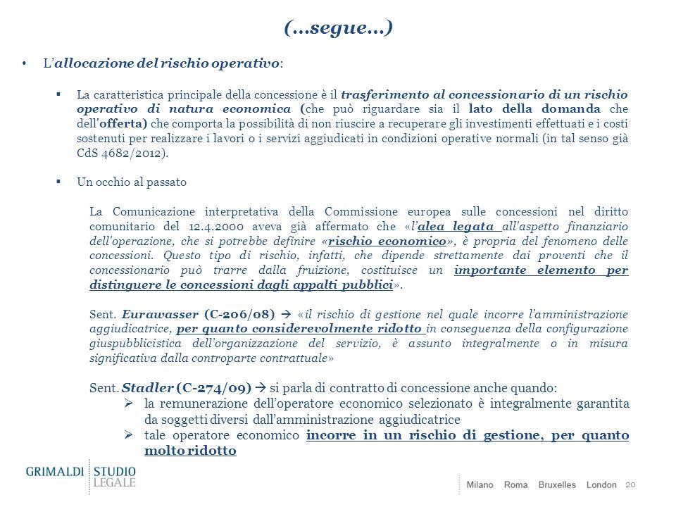 (…segue…) 20 L'allocazione del rischio operativo:  La caratteristica principale della concessione è il trasferimento al concessionario di un rischio