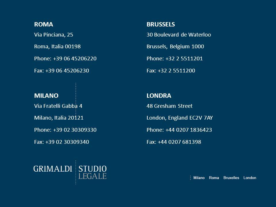 ROMA Via Pinciana, 25 Roma, Italia 00198 Phone: +39 06 45206220 Fax: +39 06 45206230 MILANO Via Fratelli Gabba 4 Milano, Italia 20121 Phone: +39 02 30
