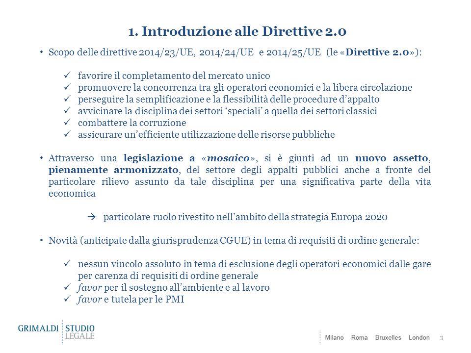 1. Introduzione alle Direttive 2.0 3 Scopo delle direttive 2014/23/UE, 2014/24/UE e 2014/25/UE (le «Direttive 2.0»): favorire il completamento del mer