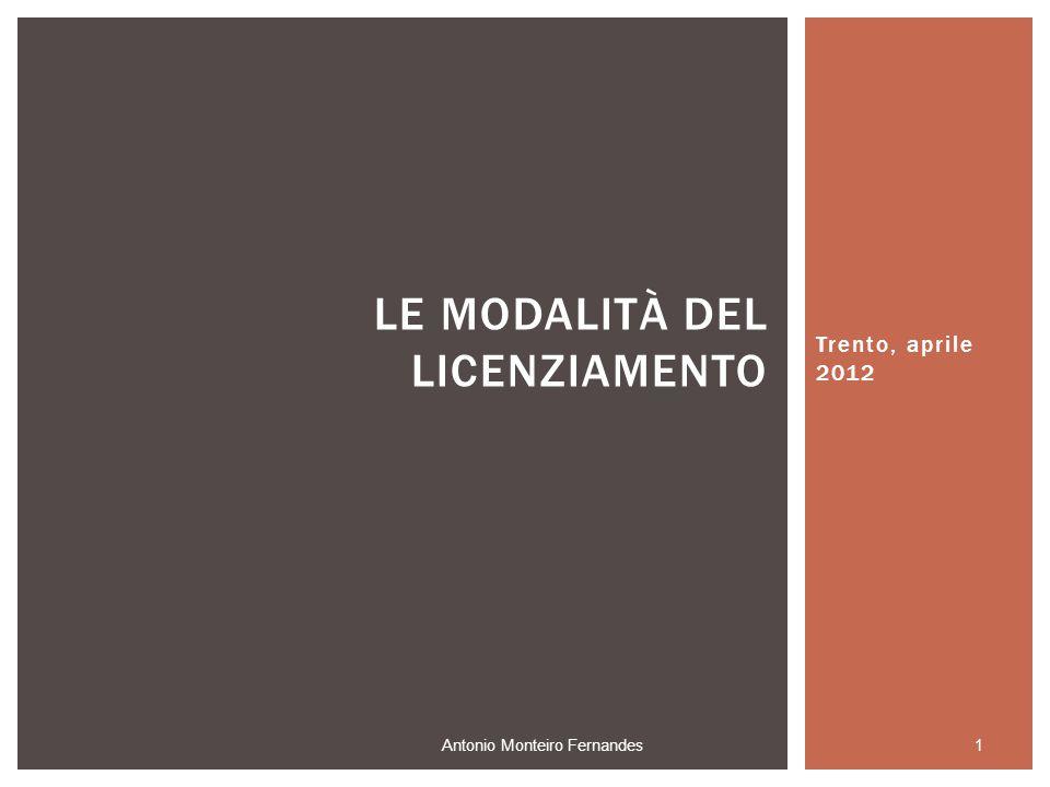 Trento, aprile 2012 1 Antonio Monteiro Fernandes LE MODALITÀ DEL LICENZIAMENTO