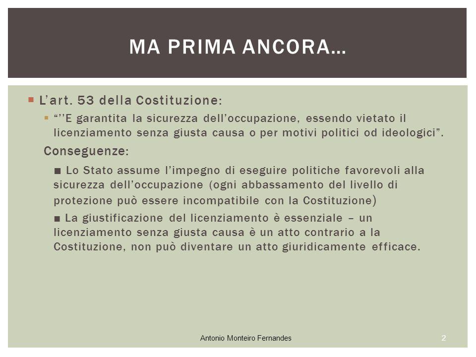 """ L'art. 53 della Costituzione:  """"''E garantita la sicurezza dell'occupazione, essendo vietato il licenziamento senza giusta causa o per motivi polit"""