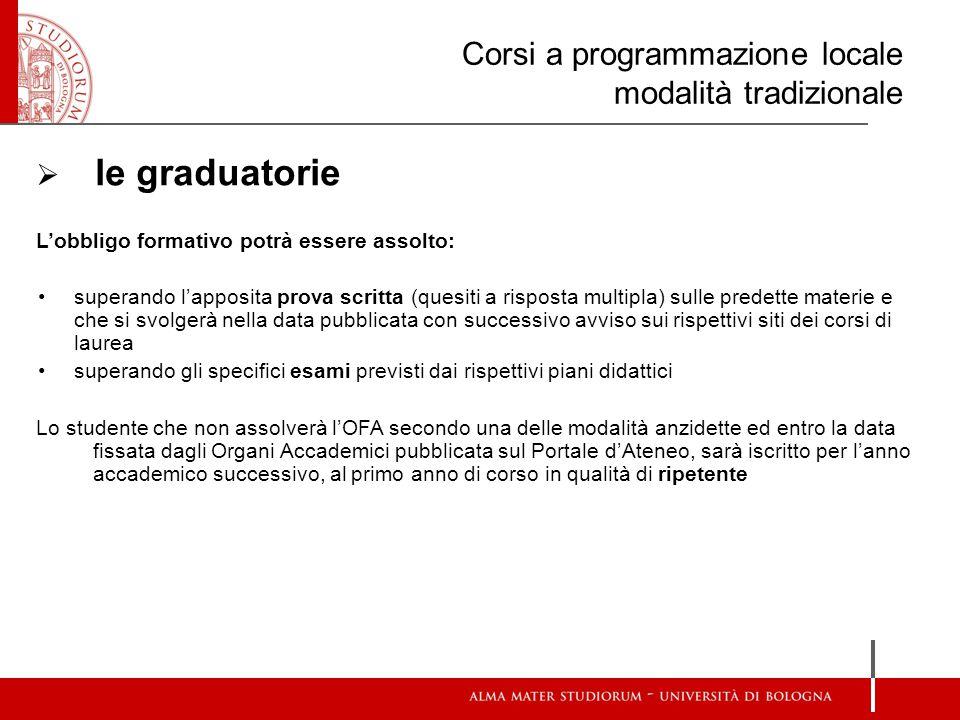 Corsi a programmazione locale modalità tradizionale  le graduatorie L'obbligo formativo potrà essere assolto: superando l'apposita prova scritta (que