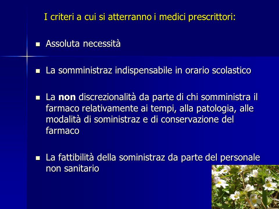 I criteri a cui si atterranno i medici prescrittori: I criteri a cui si atterranno i medici prescrittori: Assoluta necessità Assoluta necessità La som