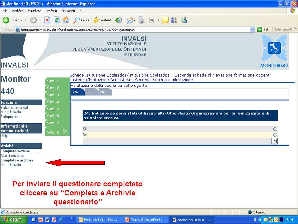 Per inviare il questionare completato cliccare su Completa e Archivia questionario
