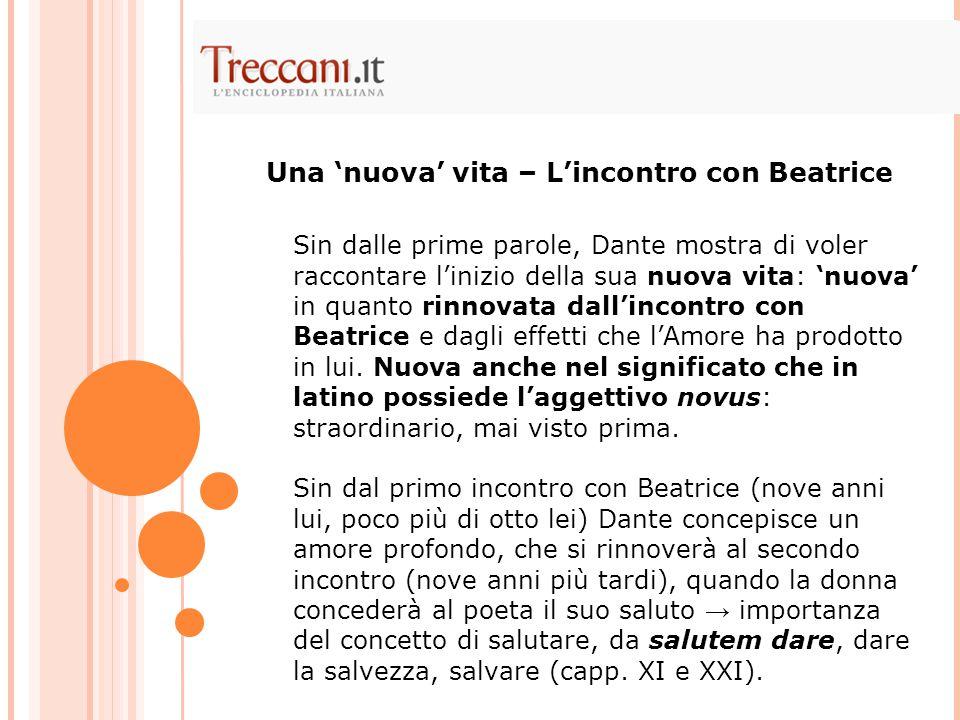 Sin dalle prime parole, Dante mostra di voler raccontare l'inizio della sua nuova vita: 'nuova' in quanto rinnovata dall'incontro con Beatrice e dagli