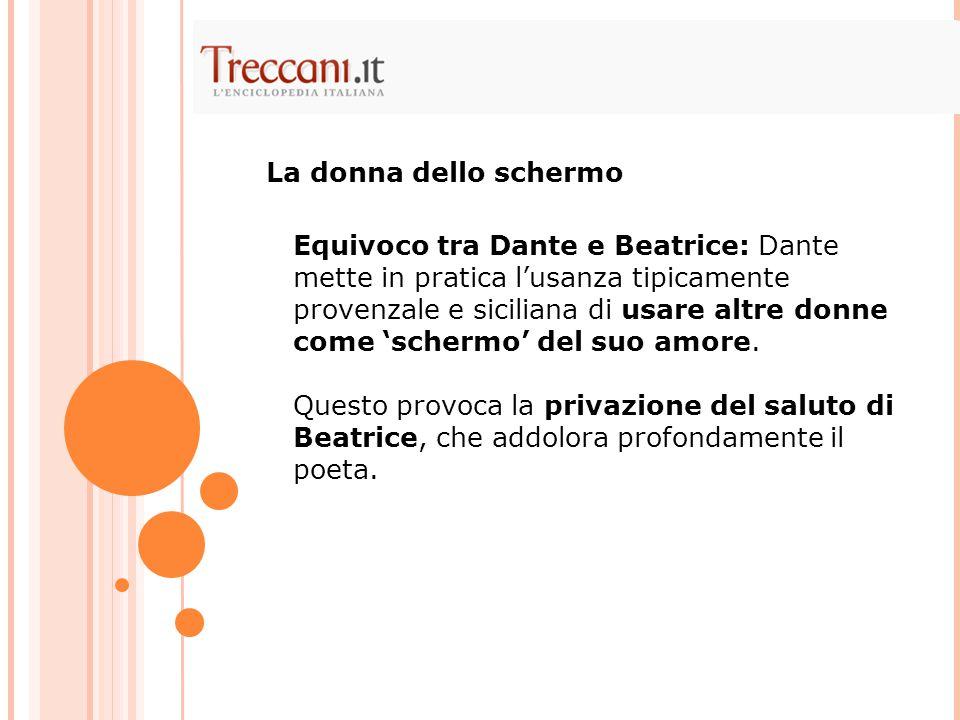Equivoco tra Dante e Beatrice: Dante mette in pratica l'usanza tipicamente provenzale e siciliana di usare altre donne come 'schermo' del suo amore. Q